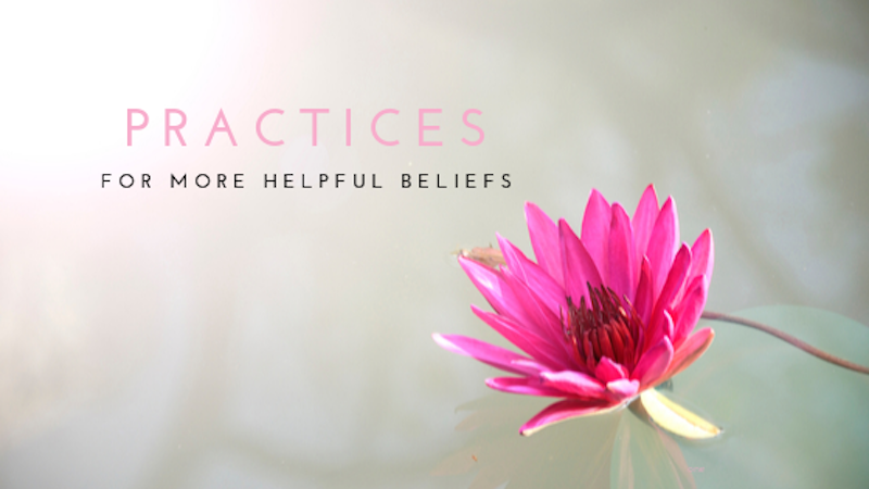Practice 1: Write Better Beliefs